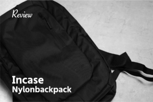 【レビュー】元祖シンプルバッグ。incase 復刻Nylon Backpack_ビジネスリュック初心者でもOK